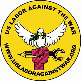 A Solidarity Greetings from the U.S. LABOR AGAINST THE WAR (USLAW)